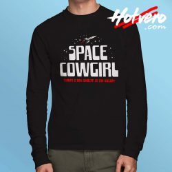 Space Cowgirl New Sheriff In The Galaxy Long Sleeve Shirt