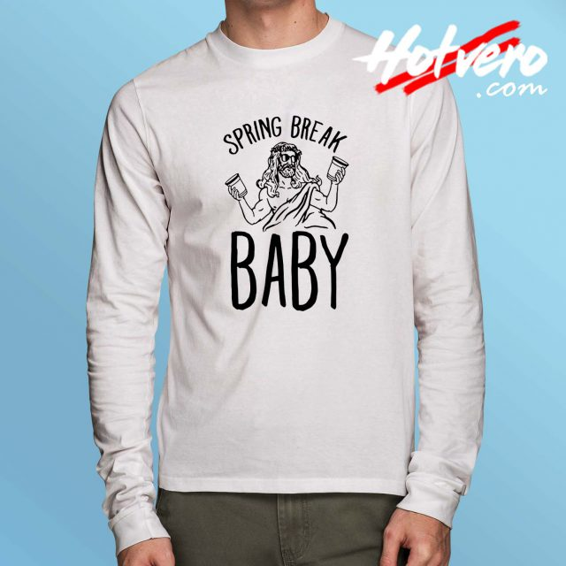 Spring Break Baby Long Sleeve T Shirt