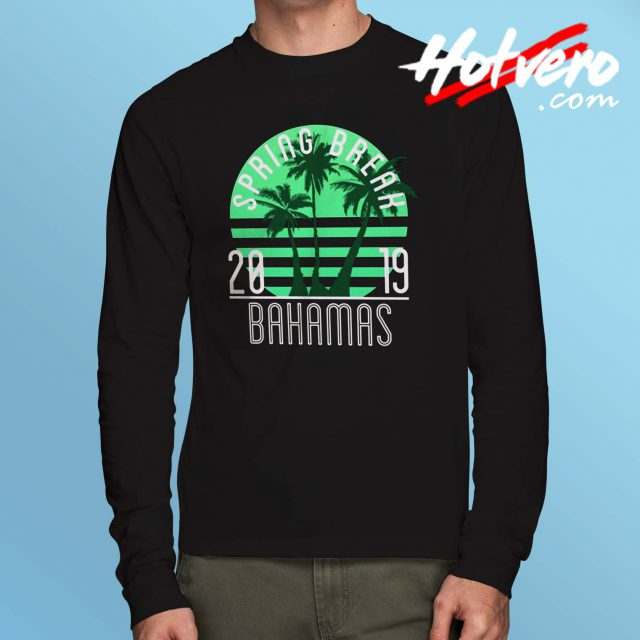 Spring Break Bahamas 2019 Long Sleeve T Shirt