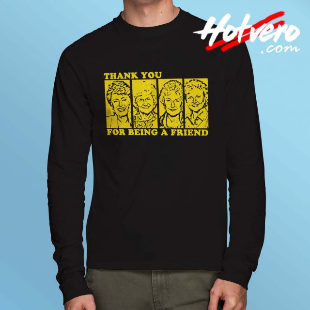 Stay Golden Thank You Long Sleeve T Shirt