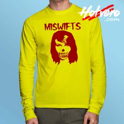 Taylor Swift Miswifts Misfits Parody Long Sleeve Shirt