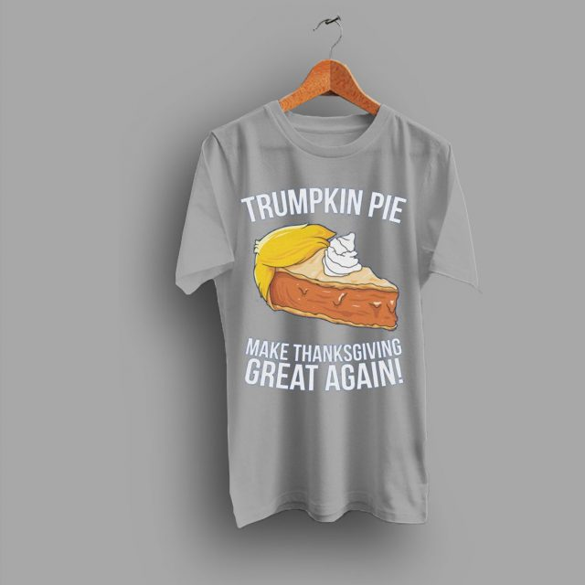 Thanksgiving Funny Trumpkin Pie Great Again T Shirt