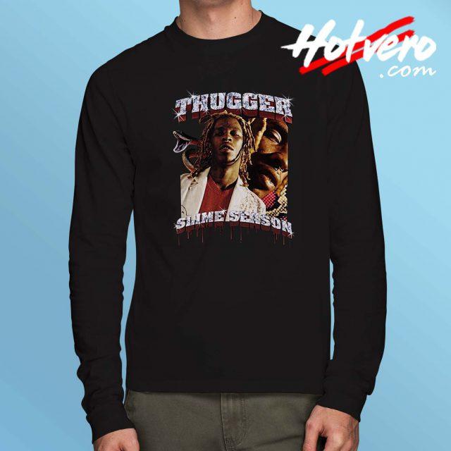 Thugger Slime Season Hip Hop Long Sleeve Shirt