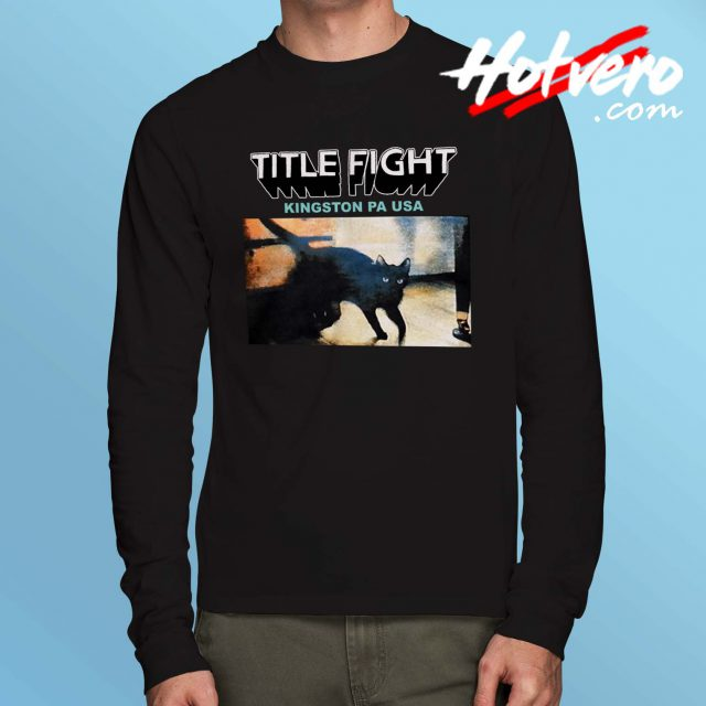 Title Fight Kingston PA USA Long Sleeve Shirt