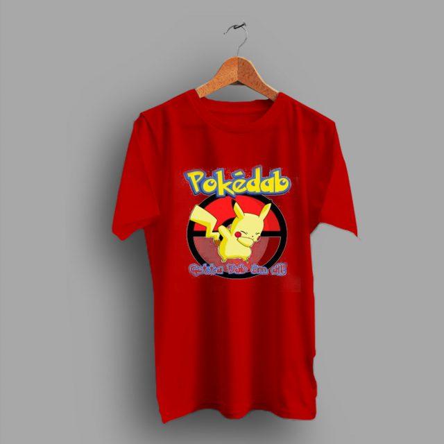 Trendy Classic Pokemon Go Pokedab Gotta Dab Em All T Shirt