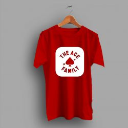 Uniqe Gift The Ace Family T Shirt