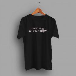 Zero Fucks Given Parody T Shirt Givenchy Inspired