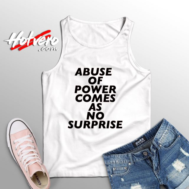 Abuse of Power Comes As No Surprise Cute Tank Top
