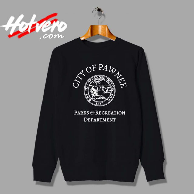 City of Pawnee Parks and Recreation Custom Sweatshirt
