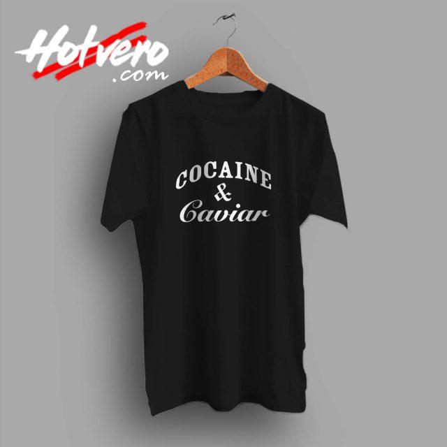 Cocain And Caviar Custom T Shirt