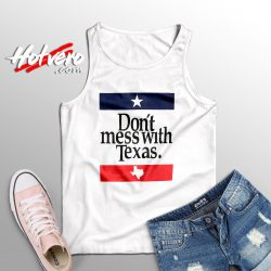 Dont Mess With Texas Cute Tank Top