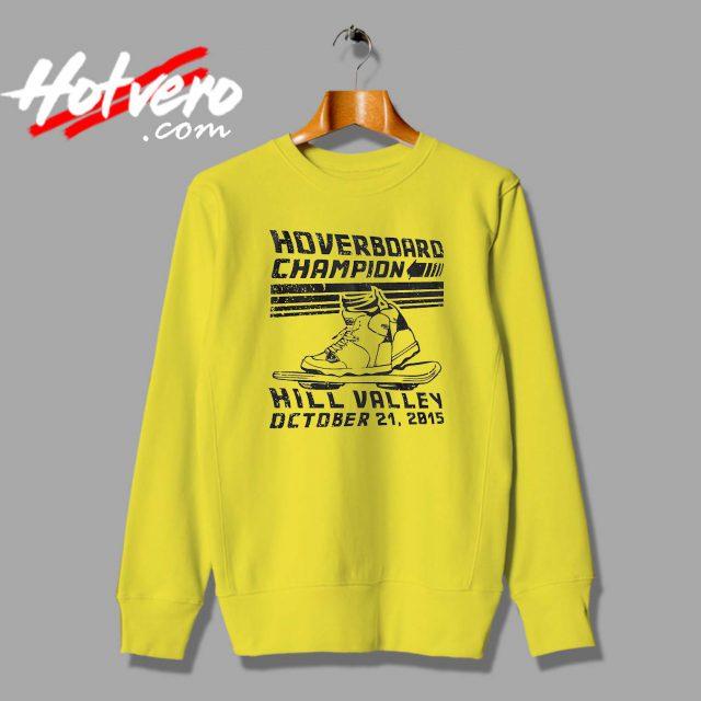 Hoverboard Champion Hill Valley Custom Sweatshirt