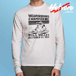 Hoverboard Champion Hill Valley Long Sleeve T Shirt
