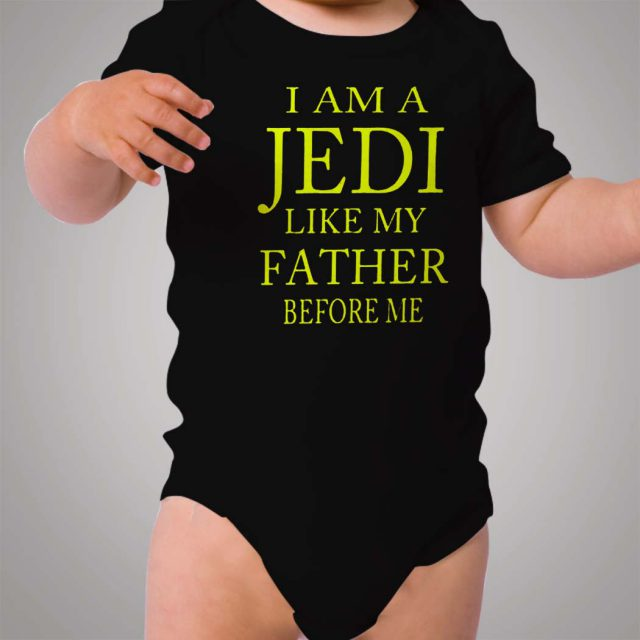 I Am A Jedi Like My Father Before Me Baby Onesie