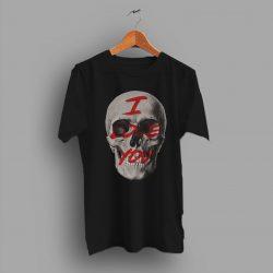 Last Long Time I Love You Skull T Shirt