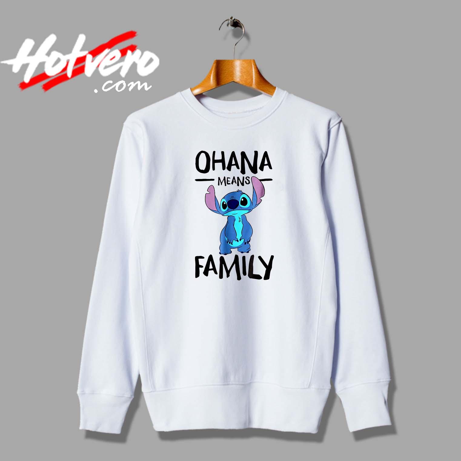 fb6a0e4bd Lillo Stitch Ohana Means Family Custom Sweatshirt - Hotvero