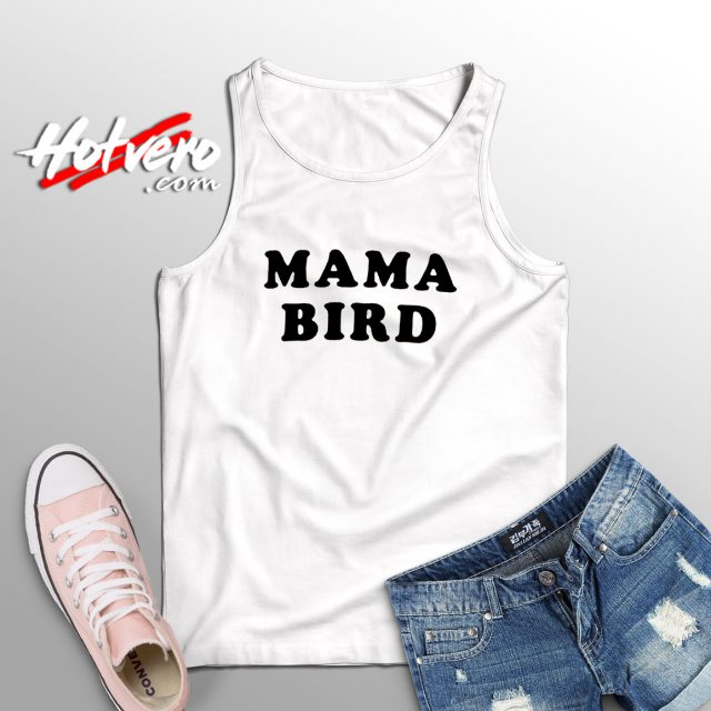 Mama Bird Cute Tank Top Gift For Mom