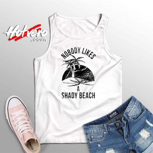 Nobody Likes A Shady Beach Summer Tank Top
