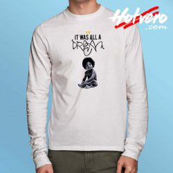 Notorious BIG It Was All a Dream Long Sleeve T Shirt
