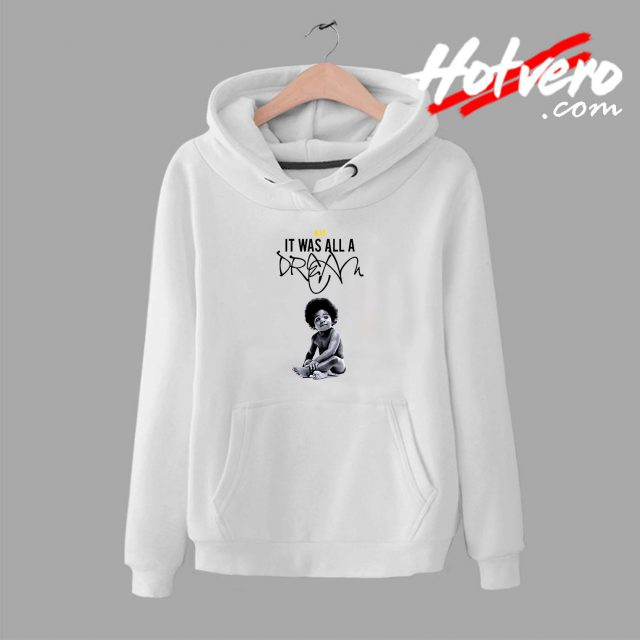 Notorious BIG It Was All a Dream Unisex Hoodie