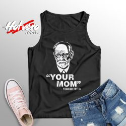 Sigmund Freud Your Mom Quote Cute Tank Top