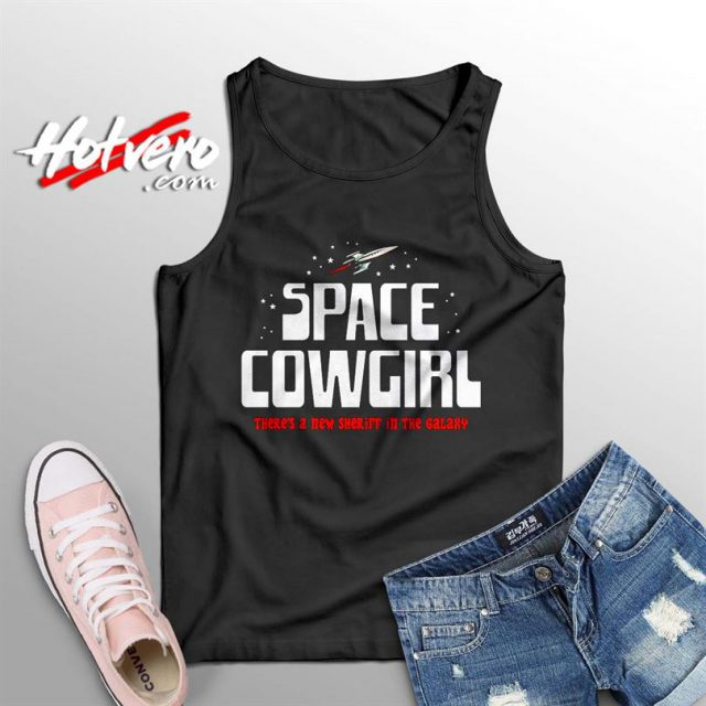 Space Cowgirl New Sheriff In The Galaxy Tank Top