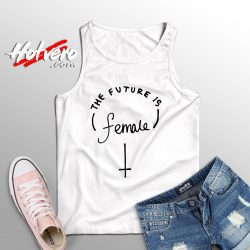The Future Is Female Feminist Quote Cute Tank Top