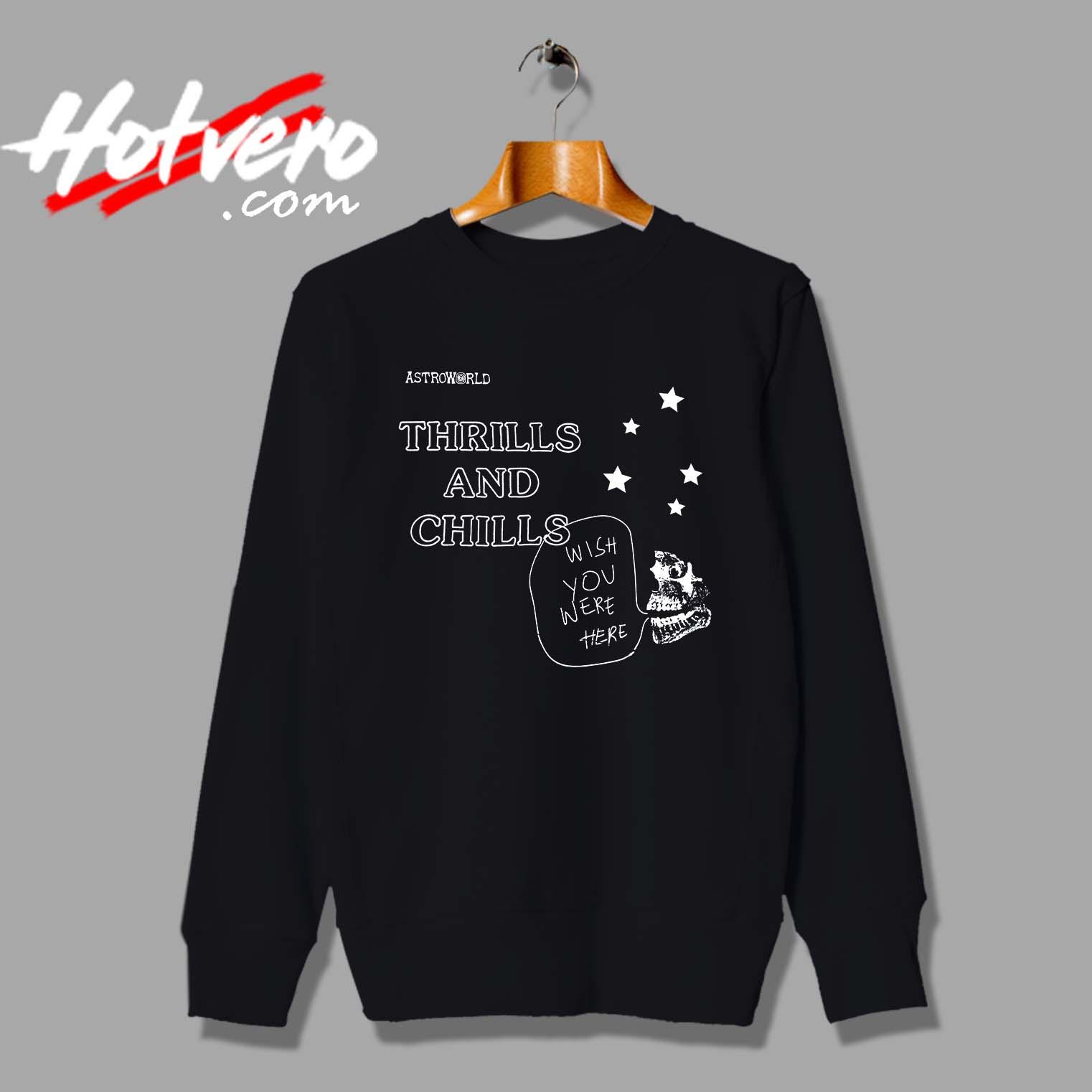 40c3a0b28650 Travis Scott Astroworld Thrills And Chills Custom Sweatshirt - Hotvero