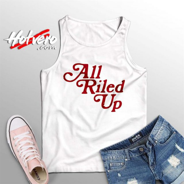 Vintage All Riled Up Quote Summer Tank Top