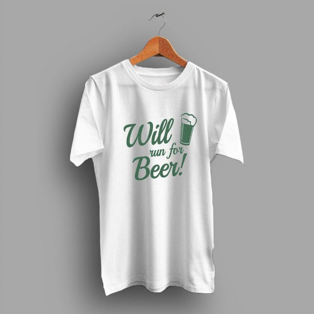Will Run for Beer Funny Running Beer St Patricks Day T Shirt
