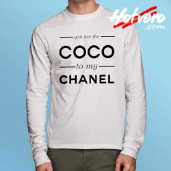 You Are The Coco To My Channel Long Sleeve T Shirt