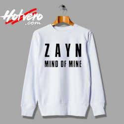 Zayn Malik Mind Of Mine Custom Sweatshirt