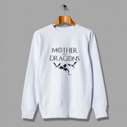 Daenerys Targaryen Mother Of Dragons Sweatshirt