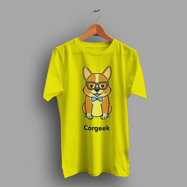 Great For The In Your Life Corgi Dog Lover Geek T Shirt