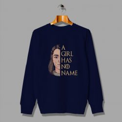 Winter Was Coming Game Of Thrones A Girl Has No Name Sweatshirt