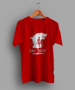 Arya Stark Not Today GOT Slogan T Shirt