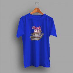 Cute Nerdy Book Nerd Geek T Shirt