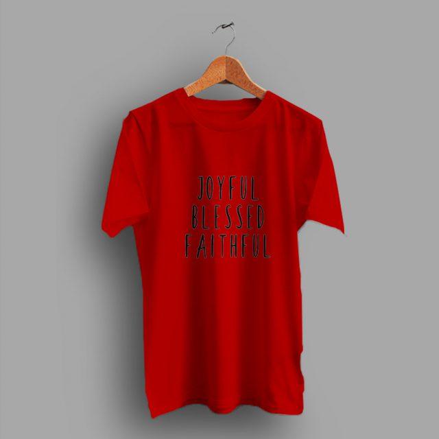 Emotion Personal Basic Joyful Blessed Faiyhful Slogan T Shirt