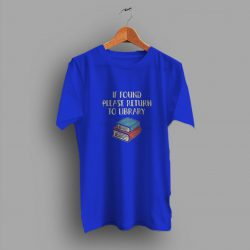 If Found Please Return To Library Reading Book Geek T Shirt