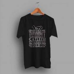 Im A Crazy Cat Lady GoT Quote T Shirt