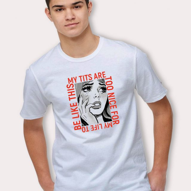 My Tits Are Too Nice For Life Vintage T Shirt