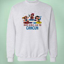 Powerpuff Girls Quote Sweatshirt Bad Girls Go To Cancun