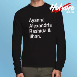 Ayanna Alexandria Rashida and Ilhan Long Sleeve Tee