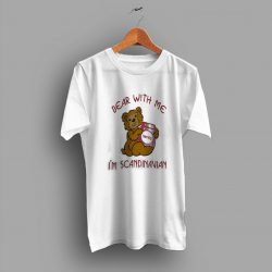 Bear With Me Im Scandinavian Cute T Shirt