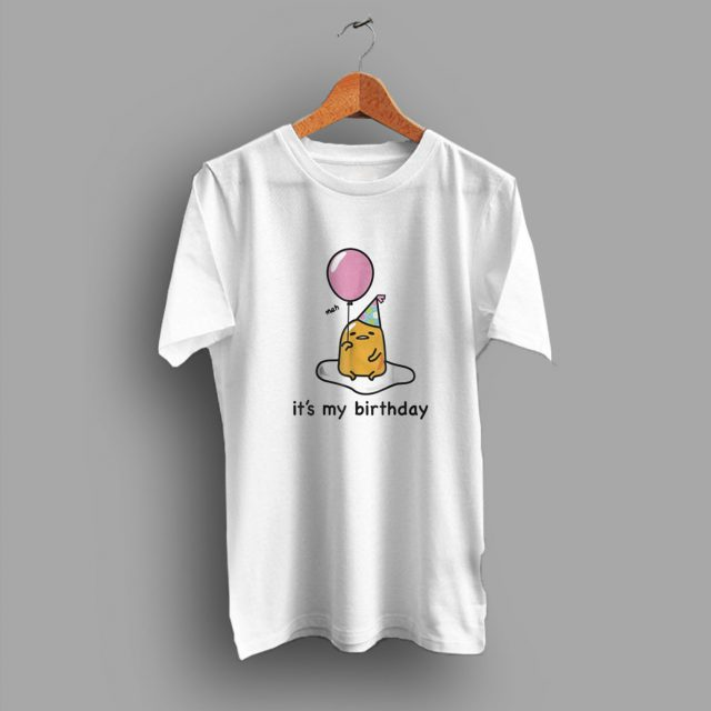 Comfort Your Wardrobe Gudetama For Brithday Family T Shirt
