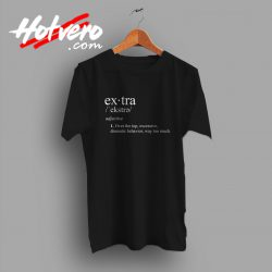Extra Definition Funny Flowy T Shirt