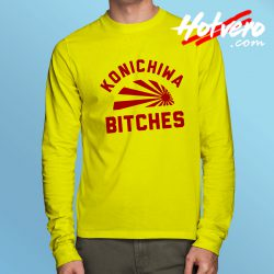 Funny Konichiwa Bitches Quotes Long Sleeve T Shirt