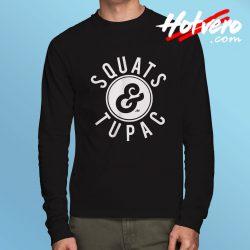 Squats And Tupac Shakur Hip Hop Long Sleeve T Shirt