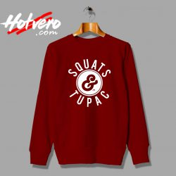 Squats And Tupac Shakur Hip Hop Sweatshirt