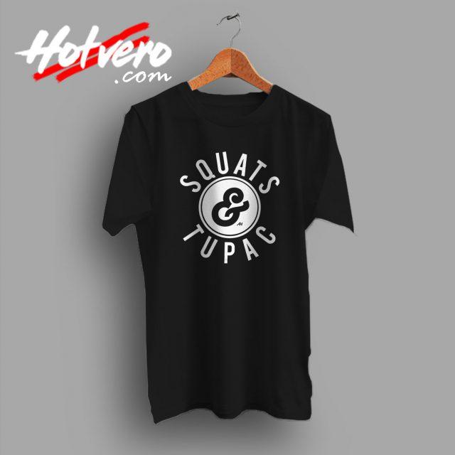 Squats And Tupac Shakur Hip Hop T Shirt